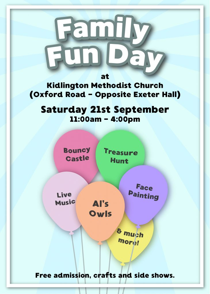 Family Fun Day at Kidlington Methodist church, Saturday 21st September, 11am - 4pm. Bouncy Castle, Treasure Hunt, Al's Owls, and more. Free admission, crafts and side shows.